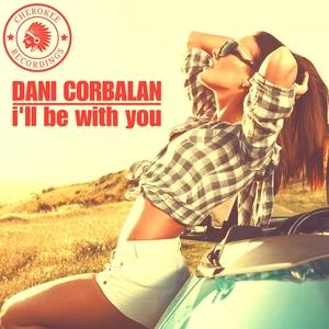 DANI CORBALAN - I'll Be With You