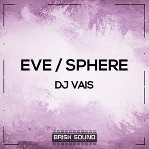 DJ VAIS - Eve/Sphere