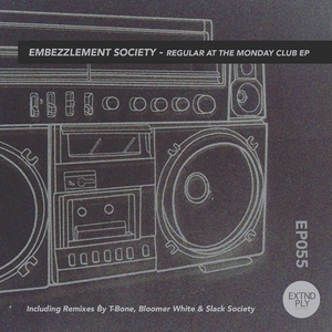 EMBEZZLEMENT SOCIETY - Regular At The Monday Club EP
