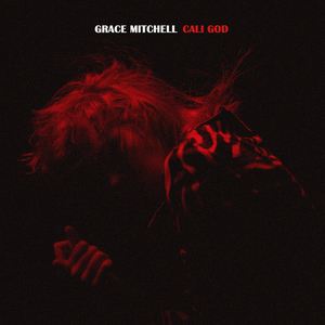 GRACE MITCHELL - Cali God