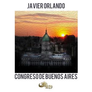 JAVIER ORLANDO - Congreso De Buenos Aires
