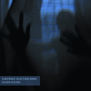 OLIVER KUCERA - Substance Selecction