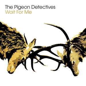 THE PIGEON DETECTIVES - Wait for Me (10th Anniversary Deluxe Edition) (Explicit)