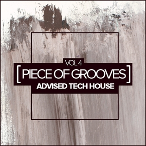 VARIOUS - Piece Of Grooves Vol 4: Advised Tech House