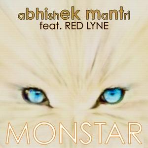 ABHISHEK MANTRI & RED LYNE - Monstar
