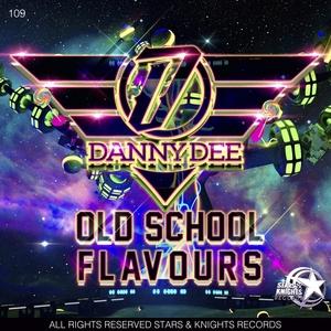 DANNY DEE - Old School Flavours
