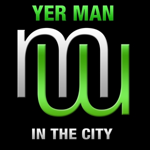 YER MAN - In The City