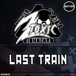 2TOXIC - Last Train