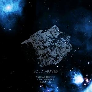 BOLD MOVES - Astral Divide