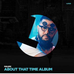 MALIKK - About That Time Album