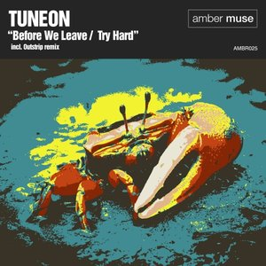 TUNEON - Before We Leave/Try Hard