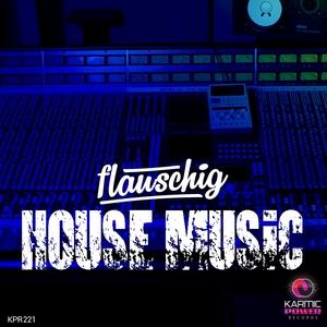 FLAUSCHIG - House Music