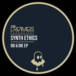 SYNTH ETHICS - Do & Die
