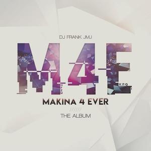 DJ FRANK JMJ - Makina 4 Ever