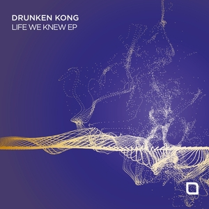 DRUNKEN KONG - Life We Knew EP