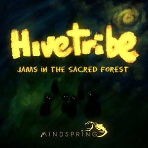 HIVETRIBE - Jams In The Sacred Forest
