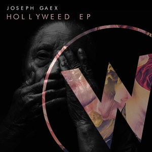 JOSEPH GAEX - Hollyweed EP