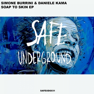 SIMONE BURRINI & DANIELE KAMA - Soap To Skin EP
