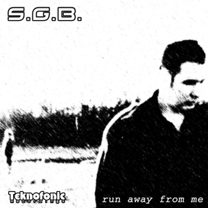 S.G.B. - Run Away From Me