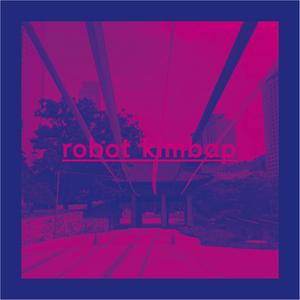 ROBOT KIMBAP - The Hook