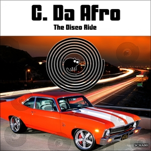 C DA AFRO - The Disco Ride