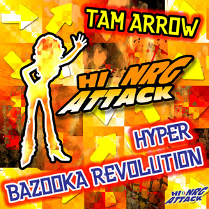 TAM ARROW - Hyper Bazooka Revolution