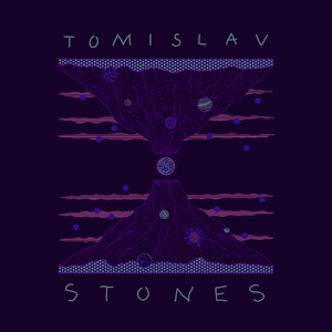 TOMISLAV - Stones