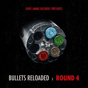 DOPE AMMO/BENNY PAGE/DRUNKEN MASTERS - Bullets Reloaded Round 4
