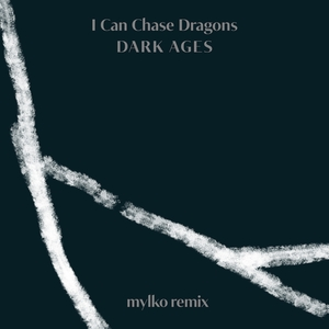 I CAN CHASE DRAGONS - Dark Ages