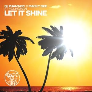 DJ PHANTASY X MACKY GEE - Let It Shine