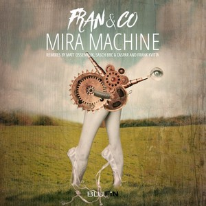 FRAN&CO - Mira Machine