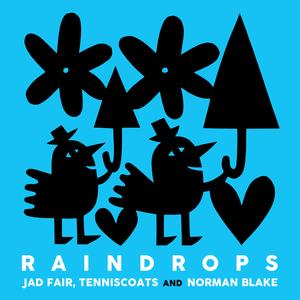 JAD FAIR & TENNISCOATS & NORMAN BLAKE - Raindrops
