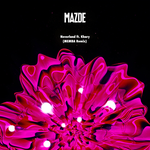 MAZDE feat KHARY - Neverland