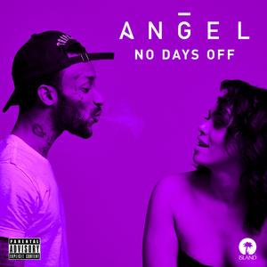 ANGEL - No Days Off (Explicit)
