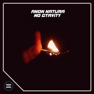 ANON NATURA - No Gtavity