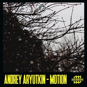 ANDREY ARYUTKIN - Motion
