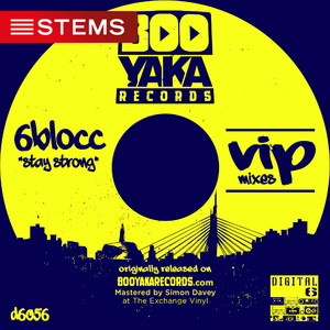 6BLOCC - Stay Strong - VIP Mixes