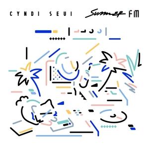 CYNDI SEUI - Summer FM