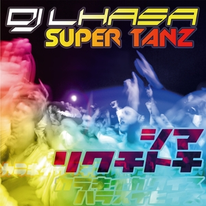 DJ LHASA - Super Tanz