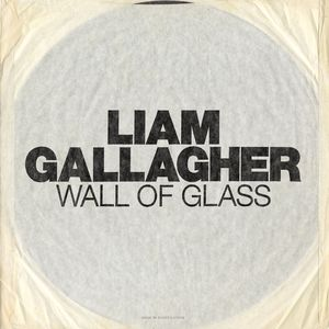 LIAM GALLAGHER - Wall Of Glass