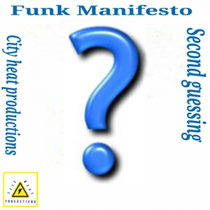 FUNK MANIFESTO - Second Guessing