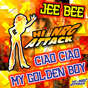 JEE BEE - Ciao Ciao My Golden Boy