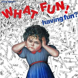 WHAT FUN! - Having Fun?