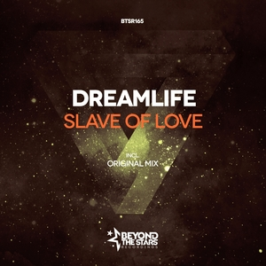 DREAMLIFE - Slave Of Love