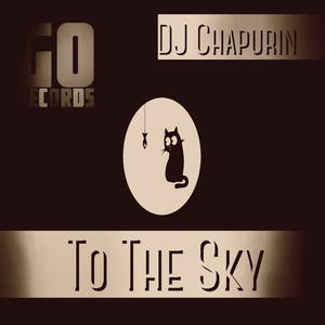 DJ CHAPURIN - To The Sky