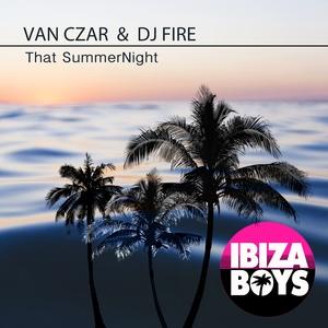 VAN CZAR & DJ FIRE - That SummerNight