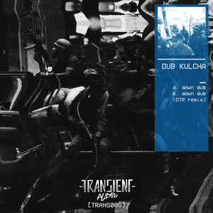 DUB KULCHA +DTR - Dawn Dub