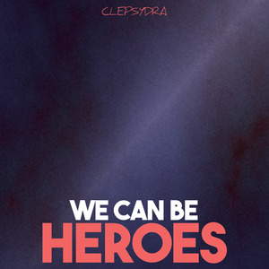 VARIOUS - We Can Be Heroes