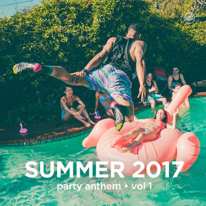 VARIOUS - Summer 2017 Party Anthem Vol 1