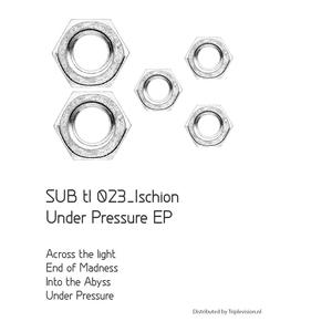 ISCHION - Under Pressure EP